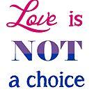 Love is Not a Choice   by Savannah Terrell