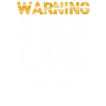 Warning May Spontaneously Talking About Cars T-Shirt by RadTechdesigns