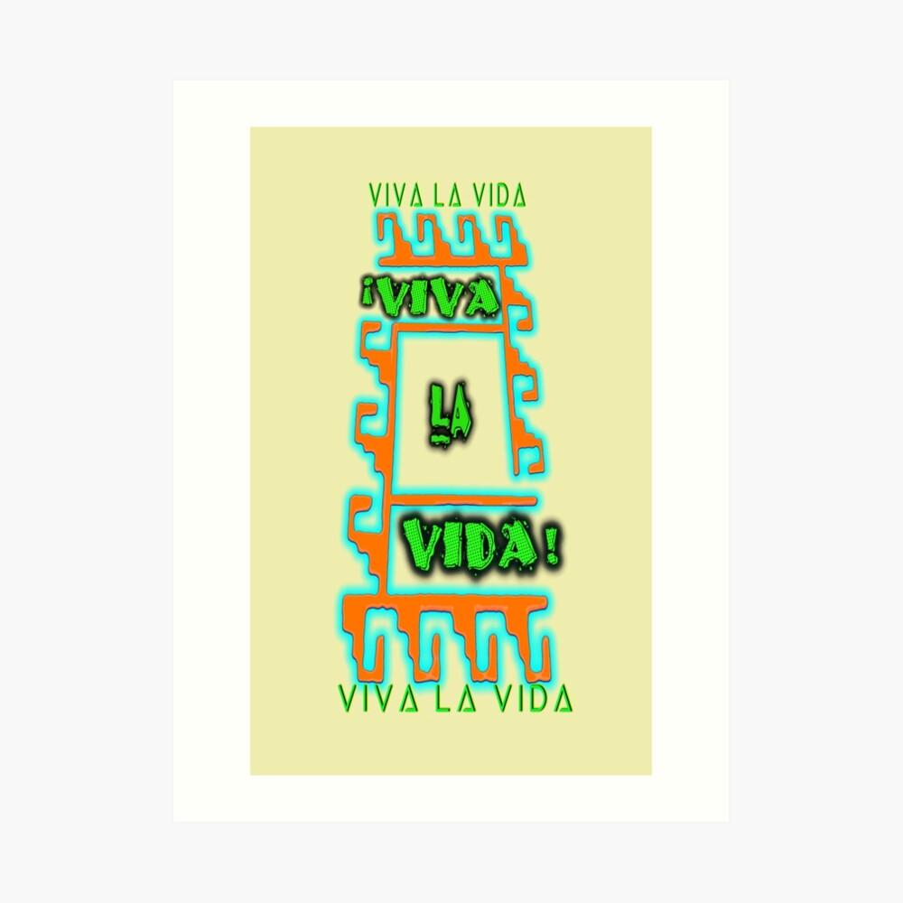 ¡Viva La Vida! (V2a) Kunstdruck