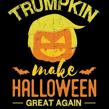 Trumpkin Make Halloween Great Again Funny by Pointee