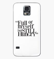 Full of myself but still hungry -Typographic Design Case/Skin for Samsung Galaxy