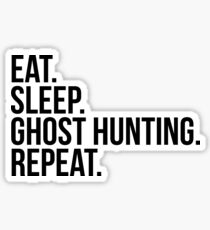 Eat, Sleep, Ghost Hunting, Repeat Sticker
