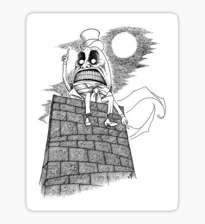 The Wrath of Humpty Dumpty Again Sticker