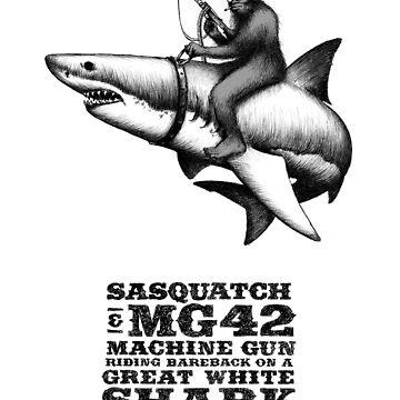 SASQUATCH, MG42 MACHINE GUN, AND A GREAT WHITE SHARK by CatLauncher