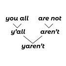 Yaren't! Anti Grammar Nazi Shirt by storms98