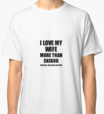 Skibob Husband Funny Valentine Gift Idea For My Hubby Lover From Wife Classic T-Shirt