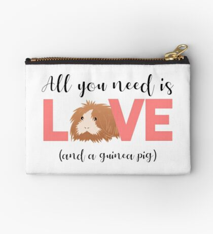 GUINEA PIG - ALL YOU NEED IS LOVE AND A GUINEA PIG Zipper Pouch