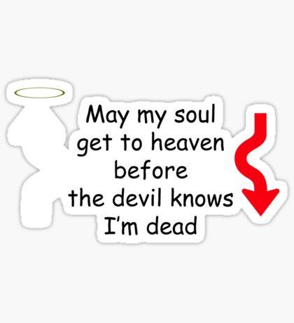 May my soul Sticker