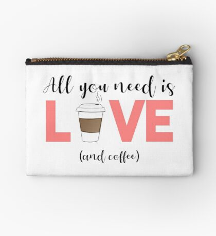 COFFEE - All you need is love and coffee Zipper Pouch