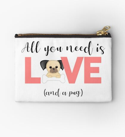 Pug - All you need is love and a pug Zipper Pouch