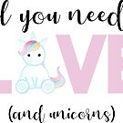 Unicorn - All you need is Love and Unicorns by JustTheBeginning-x (Tori)