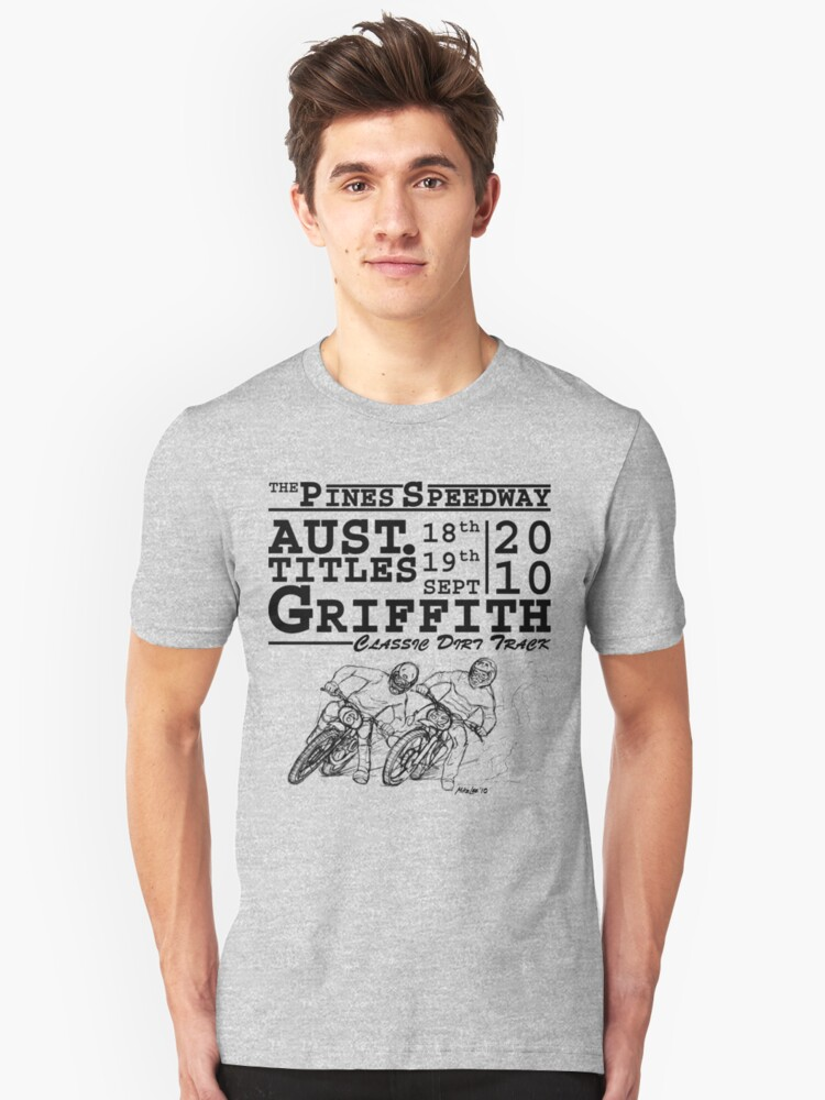 Griffith's Pines Speedway Hosts The 2010 Australian Classic Dirt Track Titles Unisex T-Shirt Front