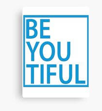 BE-YOU-TIFUL Canvas Print