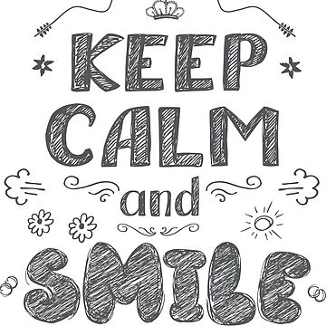 Keep calm and smile,funny phrase by naum100