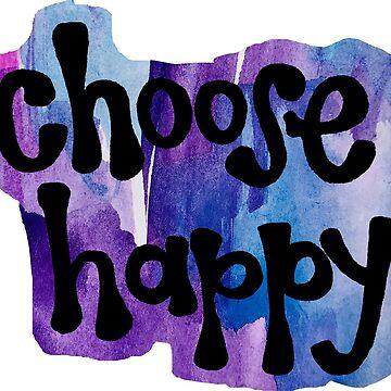 Choose Happy Watercolor by alexavec