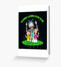WUBBA LUBBA DUB DUB! Greeting Card