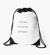 Ask Me About My Podcast Drawstring Bag