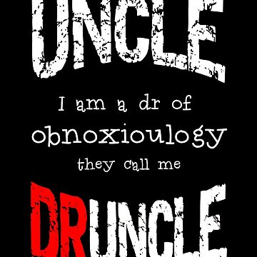 Uncle | Dr. of Obnoxioulogy | Druncle by PureCreations