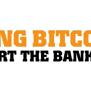 Long Bitcoin, Short The bankers by MMATEES