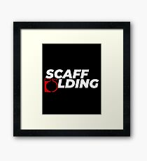 Scaffolders Tee Occupations Framed Print