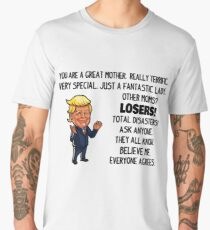 Funny Trump Gifts For Mother (You Are A Great Mother) Men's Premium T-Shirt
