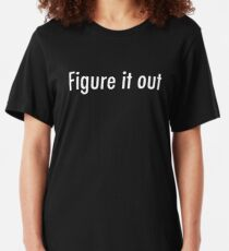 Figure it out Slim Fit T-Shirt