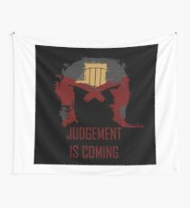 Judgement is coming  Wall Tapestry