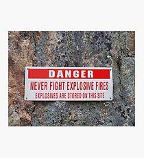 Danger: Never Fight Explosives Fires Photographic Print