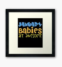 January Babies Are Awesome Framed Print