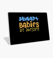 January Babies Are Awesome Laptop Skin