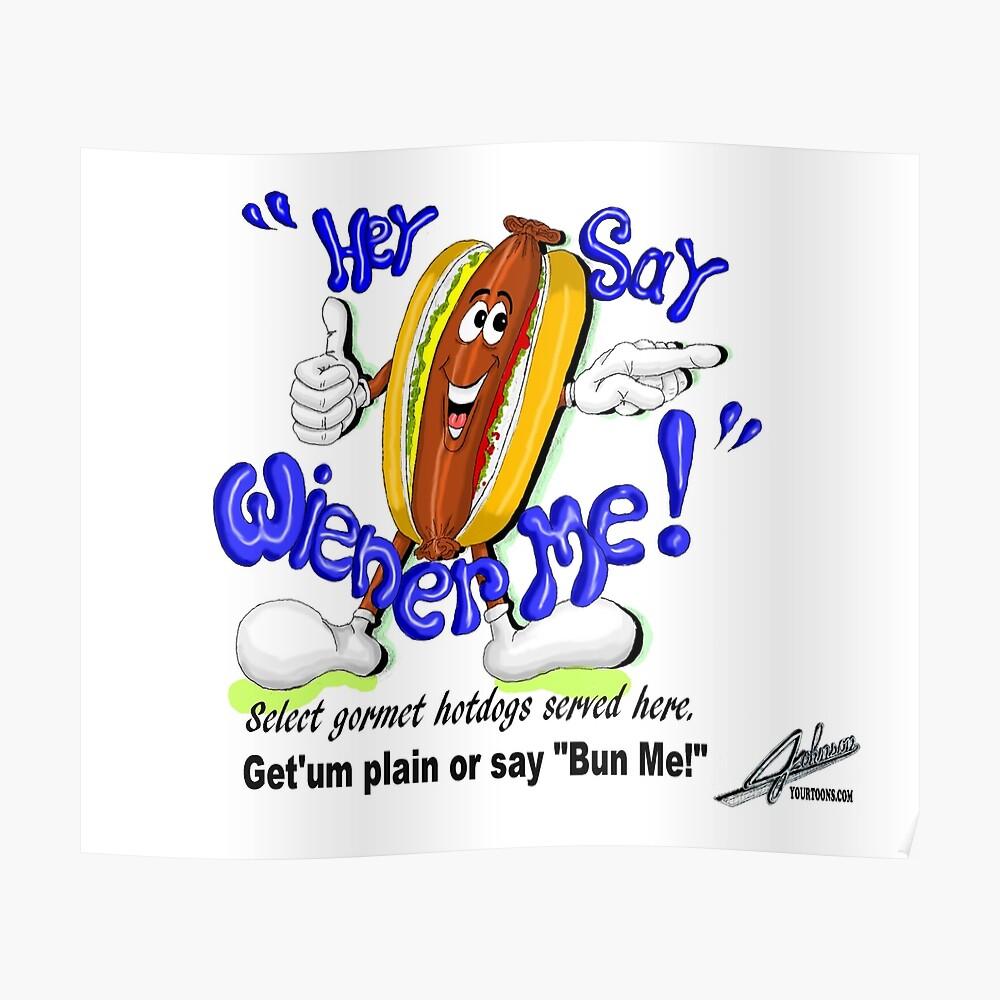 Für die Hersteller von Hot Dogs Poster