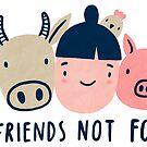 Friends not food by kondratya