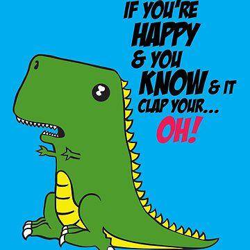 Süßer Dinosaurier, wenn du glücklich bist und du weißt von ladyrosegold