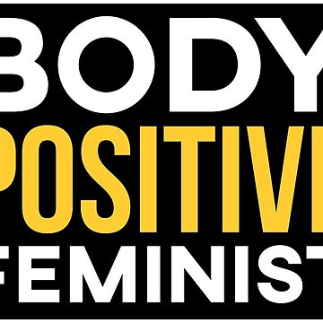 Body Positive Feminist Sticker by feministshirts