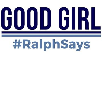 #RalphSays - Good Girl - Encouragement and Well Done (Design Day 363) by TNTs