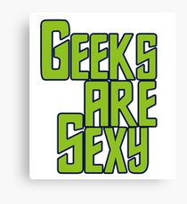 Geeks are sexy Canvas Print