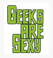Geeks are sexy Photographic Print