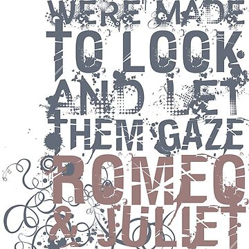 Romeo & Juliet Men Quote (Grey & Pink) by incognitagal