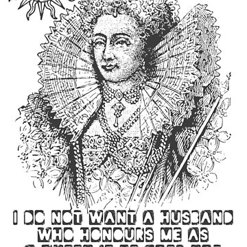 Elizabeth I Husband Quote by incognitagal