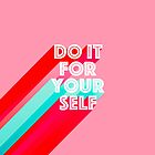 Do it for Yourself #motivation #typography by Dominiquevari