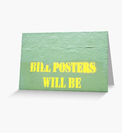 Bill posters will be Greeting Card