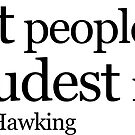 quiet people have the loudest minds  by Sam Palahnuk