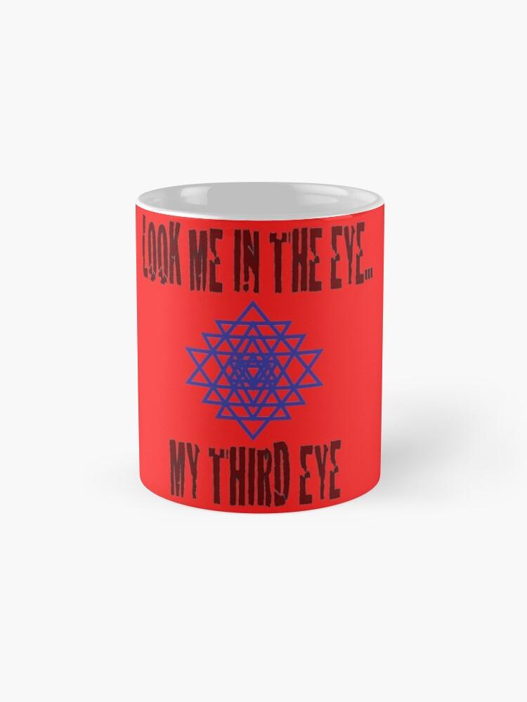 Alternative Ansicht von Third Eye - Schau mir in die Augen ... mein drittes Auge Tassen