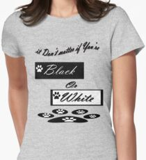It Don't Matter If You're Black Or White-  Art + Products Design  Womens Fitted T-Shirt