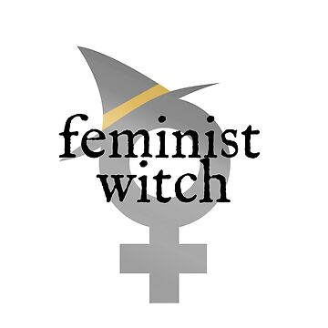 Feminist Witch - Female Symbol Wearing Hat by crzycatfeminist