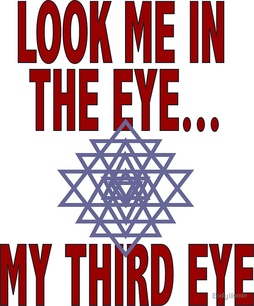 """The """"eye of insight"""" located in the forehead, which can be activated through the practice of yoga, meditation and spiritual practices.  The sri yantra is the symbol of manifestation.  by BodyIllumin"""