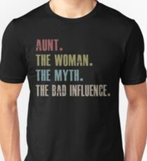 aunt the woman the myth the bad influence Unisex T-Shirt