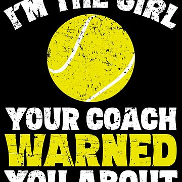 I'm the girl your coach warned you about - Tenniswoman by alexmichel