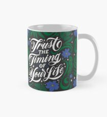 Trust the Timing of Your Life Classic Mug