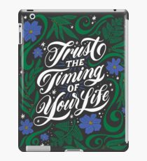 Trust the Timing of Your Life iPad Case/Skin
